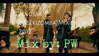 Calema   A Nossa Vez Mix  BY PW  Kizomba  2017