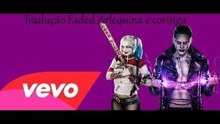 Harley Quinn The Joker -  Faded Tradução/Legendado PT BR