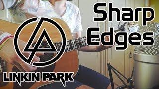 Linkin Park - Sharp Edges COVER