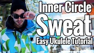 """""""Sweat"""" Ukulele Tutorial - A la la la la Long - Inner Circle Easy Play Along"""