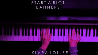 START A RIOT | Banners Piano Cover