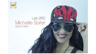 Quiero Darte  - Lati-2RD feat Micheille Soifer -(Lyric Video)