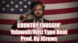 Country Thuggin' Yelawolf / Rittz Type Beat (NEW 2017)
