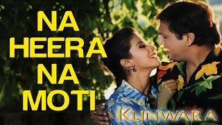 Na Heera Na Moti  - Kunwara   Govinda & Urmila Matondkar   Sonu Nigam & Hema Sardesai