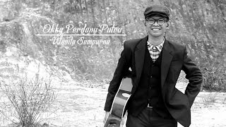 Okky Perdana Putra - Wanita Sempurna (Official Music Video)