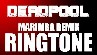 Deadpool Theme Marimba Remix Ringtone