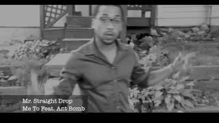 Mr Straight Drop Me To Feat. Ant Bomb Prod. by Real Talk