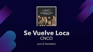 CNCO - Se Vuelve Loca Lyrics English and Spanish - Translation / Subtitles