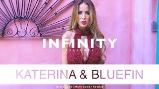 Katerina, Bluefin – In My Head (Mark Lower Remix) (INFINITY) #enjoybeauty