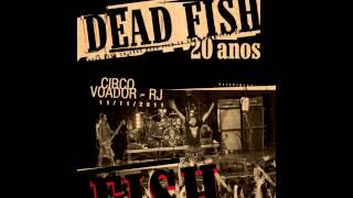 Dead Fish - Canção Para Amigos
