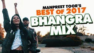 MEGA 2017 BHANGRA MIX! | Manpreet Toor