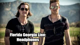 Florida Georgia Line : Headphones