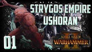 Ushoran's Renewed Empire - Total War: Warhammer 2 (Strygos Empire - Ushoran) Campaign #1