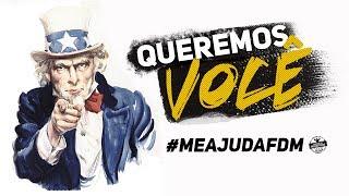 QUEREMOS VOCÊ! #MEAJUDAFDM
