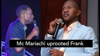 The Day Mc Mariachi Uprooted Frank Gashumba