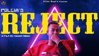 Reject - Polcia   ft.Yenky,Max (Official Video) New Punjabi Song 2018