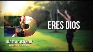 Mariela Castañeda - Eres Dios (Lyrics Video)