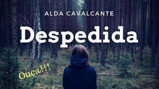 Música Despedida - Alda Cavalcante [Inédita]