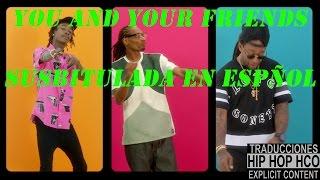 Wiz Khalifa Snoop Dogg & Ty Dolla $ign | You & Your Friends| Subtitulada en español