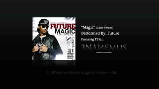 """Future featuring T.I & Enanemus """"Magic"""" Remix (Clean)"""
