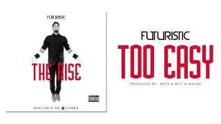 Futuristic - Too Easy