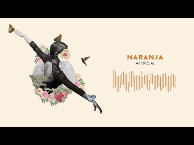 Canción 'Artificial' de Naranja.
