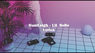 DaniLeigh - Lil BeBe (Lyrics)