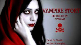 Scary Hip Hop Trap Beat - 2017 || Vampire Story || Instrumental Prod By. Fiftyano