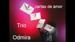 Trio Odmira       - cartas de Amor,,  (baú de recordações)