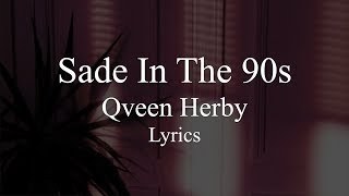 Sade In The 90s || Qveen Herby || Lyrics
