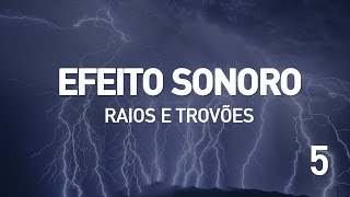 Efeito Sonoro - Raios e Trovoes 5