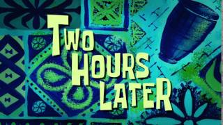 Two Hours Later | SpongeBob Time Card #112