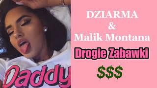 DZIARMA (feat. Malik Montana) - Drogie Zabawki [TEKST]