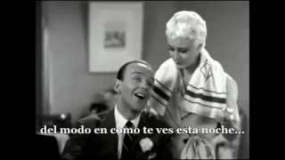 Fred Astaire- the way you look tonight (subtitulada en español)