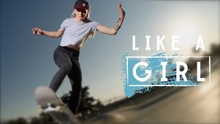 Skate Like a Girl | How to be Yourself in a Man's Sport