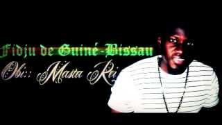 Masta Rei [Obi Fidju De Guiné-Bissau]