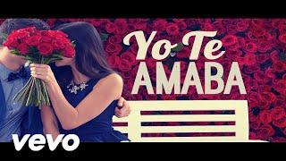 Sin Frontera - Yo Te Amaba [Video Lyric Oficial] | BejaminPezo.