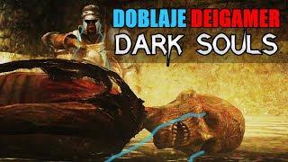 DOBLAJE DEIGAMER: DARK SOULS