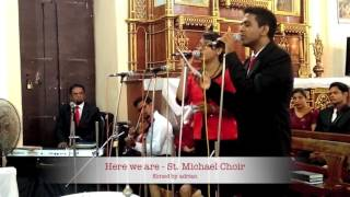 Here We Are - St. Michael Church Choir