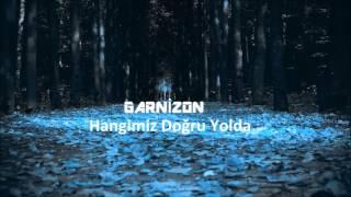 Garnizon - Hangimiz Doğru Yolda