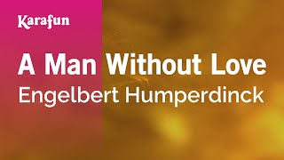 Karaoke A Man Without Love - Engelbert Humperdinck *