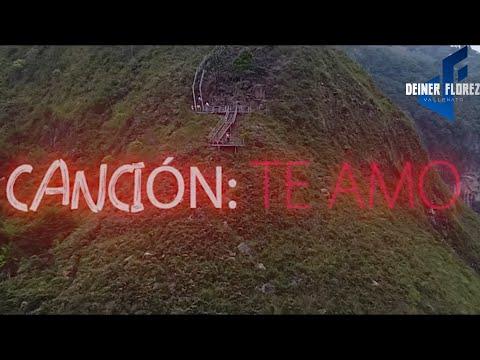 Te Amo de Deiner Florez Letra y Video