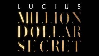 Lucius - Million Dollar Secret [Official Audio]