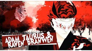 Adam Taurus & Raven Branwen || [RWBY AMV]