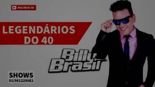Billy Brasil - Legendários do 40
