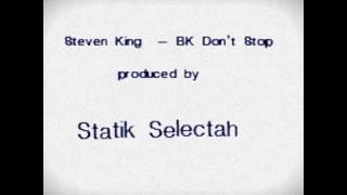 Steven King - BK Don't Stop (produced by Statik Selektah)