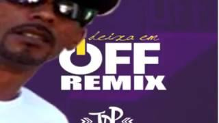 Deixa em Off Remix - Turma do Pagode - DJ Cachicol