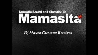 Narcotic Sound and Christian D - Mamasita (Dj Mauro Remix).mp4