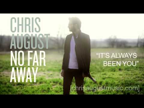 chris-august-listen-to-its-always-been-you-chrisaugustmusic