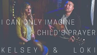 I Can Only Imagine/A Child's Prayer MASHUP Cover